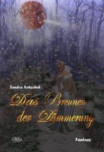 Sandra Rehschuh - Das Brennen der Dämmerung Cover