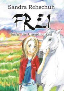 Cover Sandra Rehschuh - Frei bis in die Unendlichkeit