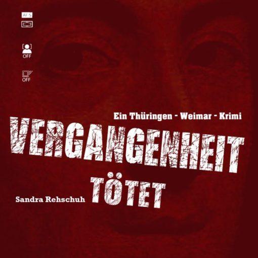 Sandra Rehschuh - Vergangenheit tötet